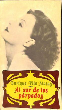 Al sur de los párpados par Enrique Vila Matas