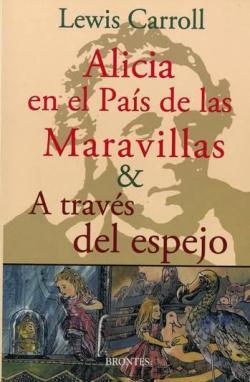 Alicia en el País de las Maravillas & A través del espejo par Lewis Carroll