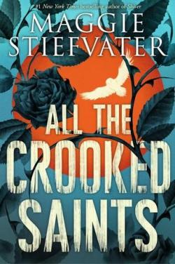 All the Crooked Saints par Maggie Stiefvater
