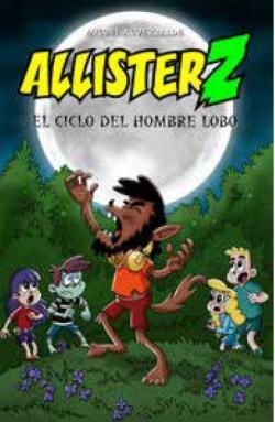 Allister Z y el ciclo del hombre lobo par Miguel Aguerralde