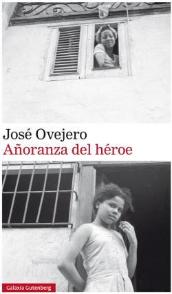 Añoranza del héroe par José Ovejero