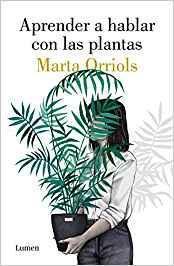 Aprender a hablar con las plantas par Marta Orriols