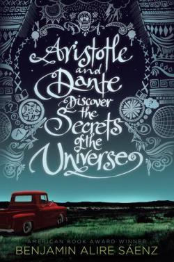 Aristotle and Dante Discover the Secrets of the Universe par  Benjamin Alire Saenz