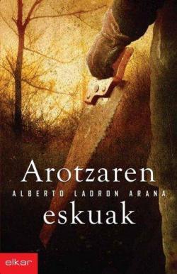 Arotzaren eskuak par  Alberto Ladron Arana