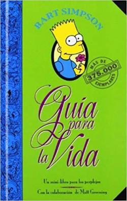 Bart Simpson. Guía para la vida par Matt Groening