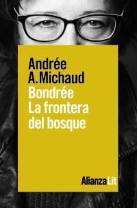 Bondrée: la frontera del bosque par  Andrée A. Michaud