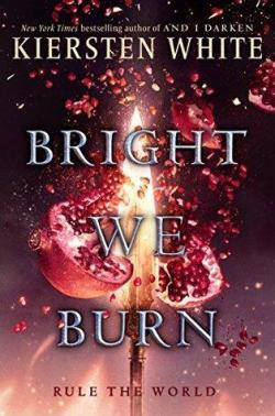 Bright We Burn par Kiersten White
