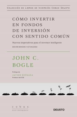 Cómo invertir en fondos de inversión con sentido común par John C. Bogle
