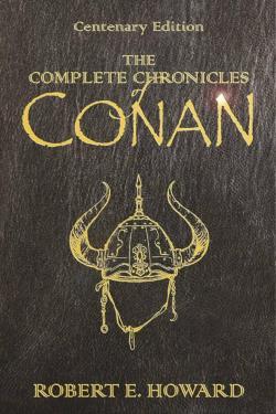 Conan: The complete chronicles par  Robert E. Howard