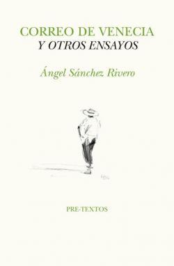 Correo de Venecia y otros ensayos par Angel Sánchez Rivero
