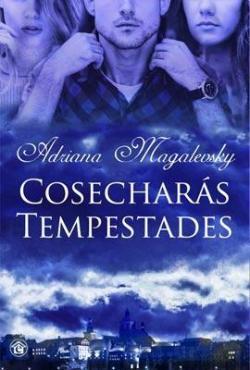 Cosecharás tempestades par Adriana Magalevsky