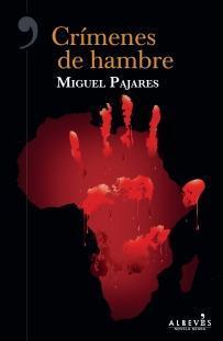 Crímenes de hambre par Miguel Pajares