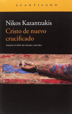 Cristo de nuevo crucificado par Nikos Kazantzakis