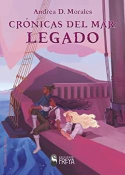 Crónicas del mar: Legado par Andrea D. Morales