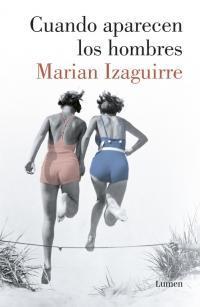 Cuando aparecen los hombres par Marian Izaguirre