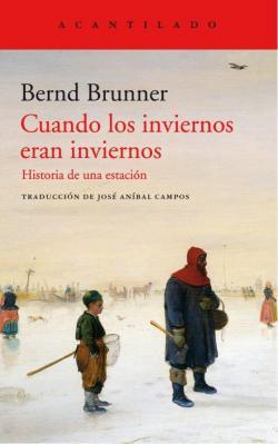 Cuandos los inviernos eran inviernos par Bernd Brunner