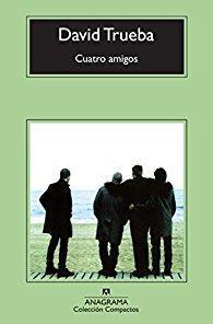 Cuatro amigos par David Trueba