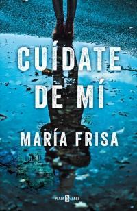 Cuídate de mí par María Frisa