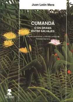 Cumanda, o un drama entre salvajes par  Juan Leon Mera