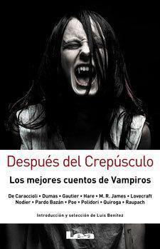 Después del Crepúsculo: Los mejores cuentos de Vampiros par Luis Benitez