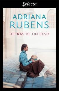 Detrás de un beso par Adriana Rubens
