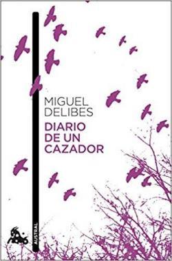 Diario de un cazador: 2 par Miguel Delibes