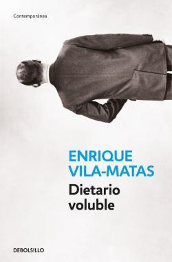 Dietario voluble par Enrique Vila Matas