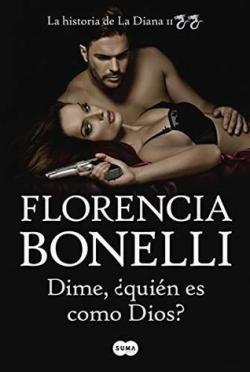 Dime, ¿quién es como Dios? par Florencia Bonelli