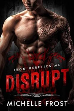 Disrupt (Iron heretics MC #1) par Michelle Frost