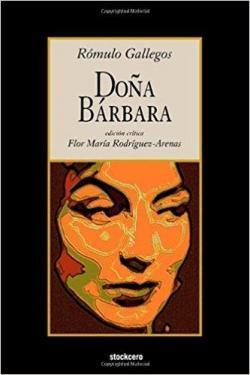 Doña Bárbara Rómulo Gallegos Babelio