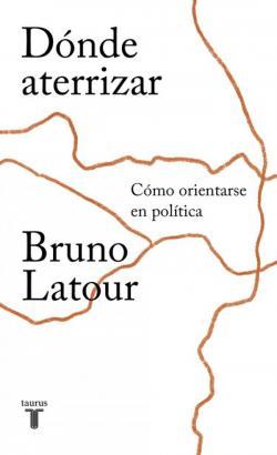 Dónde aterrizar par Bruno Latour