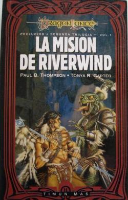 Dragonlance: La misión de Riverwind par Paul B. Thompson