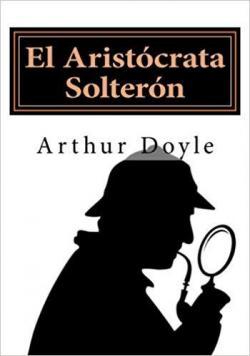 EL ARISTÓCRATA SOLTERO par Arthur Conan Doyle
