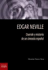 Edgar Neville, duende y misterio de un cineasta español par Christian Franco Torres