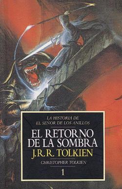 El Retorno de la Sombra. Historia de El Señor de los Anillos, I par J. R. R. Tolkien