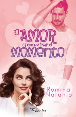 El amor es encontrar el momento par Romina Naranjo