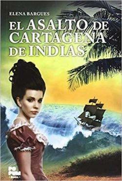 El asalto de Cartagena de Indias par Elena Bargues