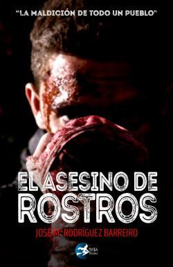 El asesino de rostros par Jose María Rodríguez Barreiro