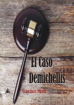 El caso Demichellis par Francisco Marín González