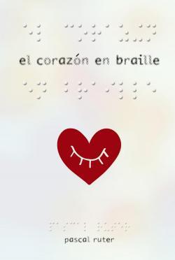 El corazón en braille par Pascal Ruter