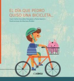 El día que Pedro quiso una bicicleta par Juan Carlos González Ibargüen