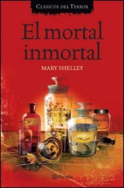 El mortal inmortal par Mary Shelley