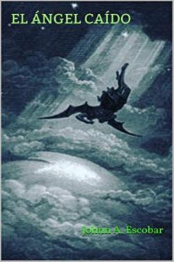 El Ángel Caído par Johnn A Escobar