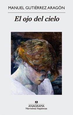 El ojo del cielo par  Manuel Gutiérrez Aragón