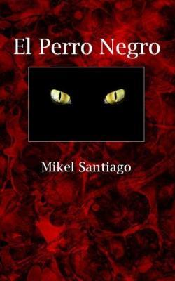 El perro negro par Mikel Santiago