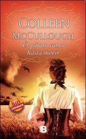 El pájaro canta hasta morir par Colleen McCullough