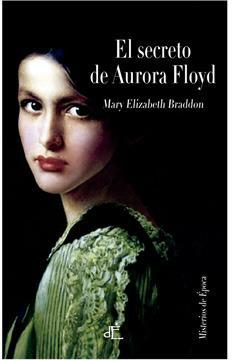 El secreto de Aurora Floyd par Mary Elizabeth Braddon