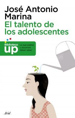 El talento de los adolescentes par José Antonio Marina