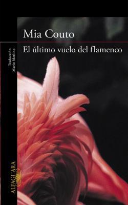 El último vuelo del flamenco par Mia Couto
