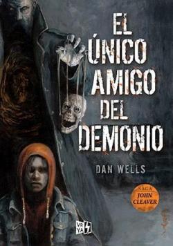 El único amigo del demonio par Dan Wells